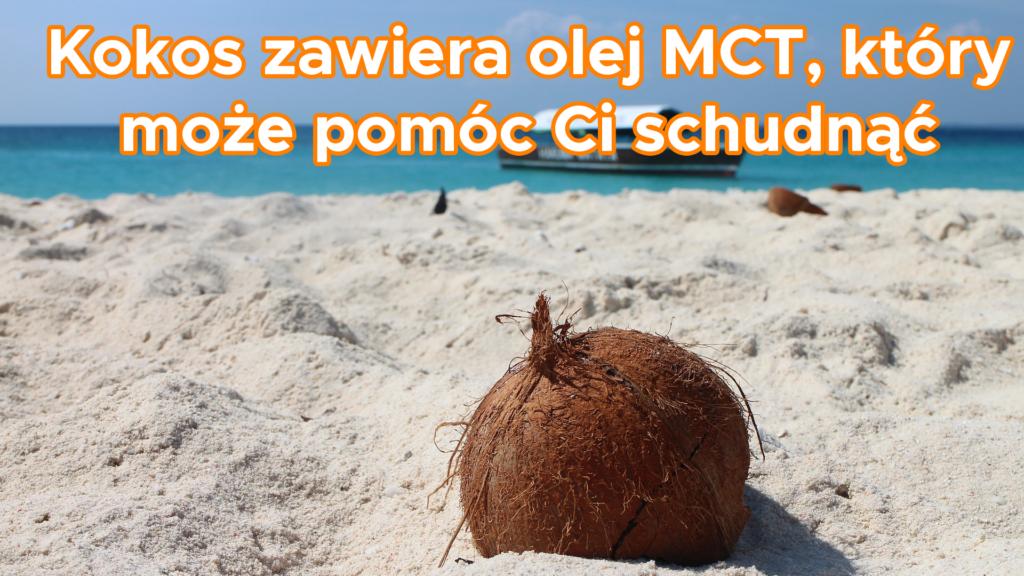 Kokos zawiera olej MCT, który może pomóc Ci schudnąć